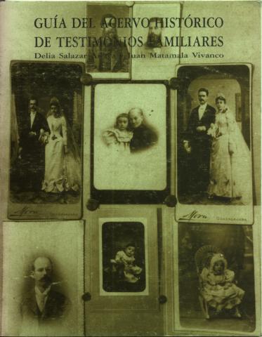 Guía del Acervo Histórico de Testimonios Familiares